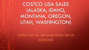 Costco USA Sales - Alask, Idaho, Montana, Oregon, Utah, Washington
