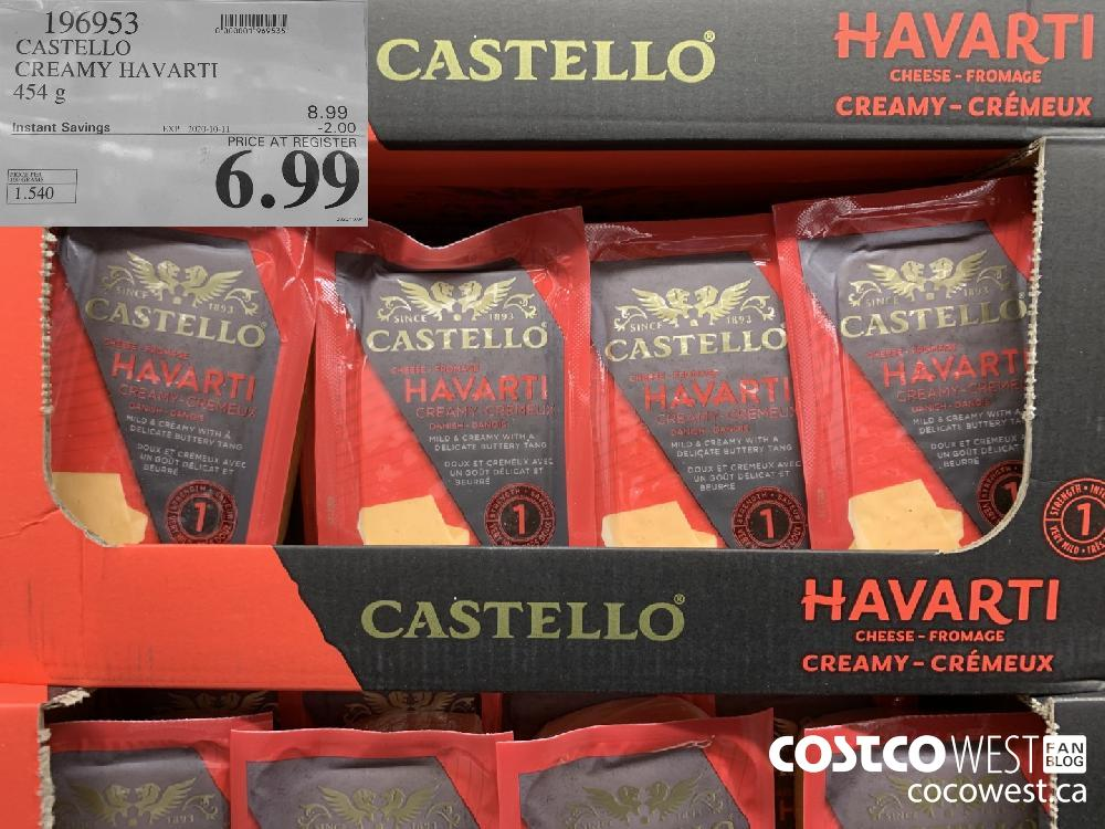 196953 CASTELLO CREAMY HAVARTI 454g EXP 2020-10-11 6.99