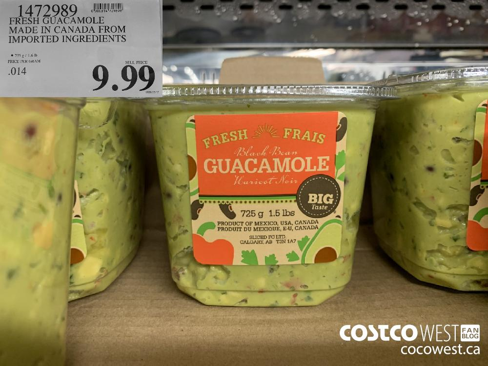 1472989 FRESH GUACAMOLE MADE IN CANADA FROM IMPORTED INGREDIENTS 725 g / 1.6 Ib 9.99