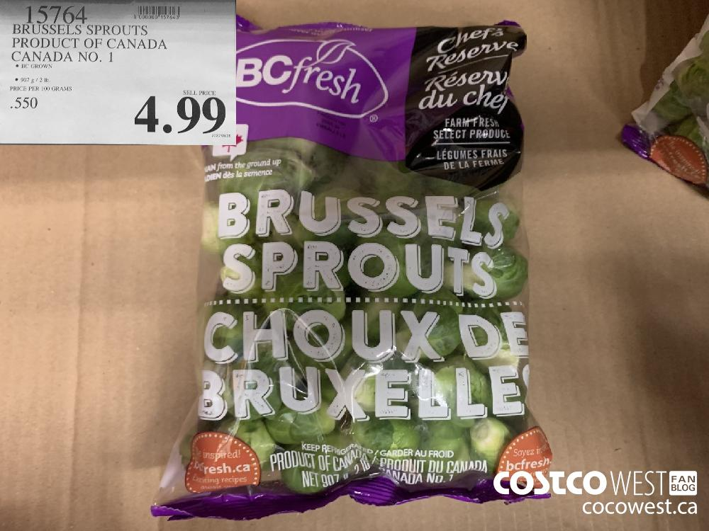 15764 BRUSSELS SPROUTS PRODUCT OF CANADA CANADA NO. 1 BC GROWN 907g / 2 Ib. 4.99