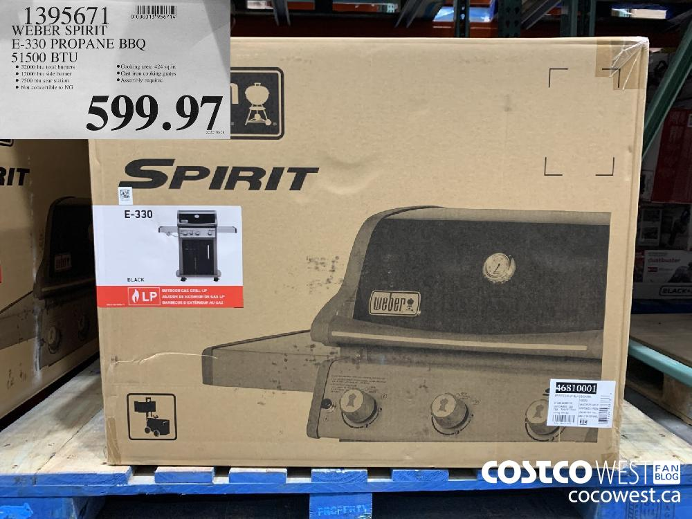 1395671 WEBER SPIRIT E-330 PROPANE BBQ 51500 BTU ® 32000 btu total burners ® Cooking area: 424 sq.in © 12000 btu side burner © Cast iron cooking grates ® 7500 btu sear station ®@ Assembly required ® Not convertible to NG 599.97