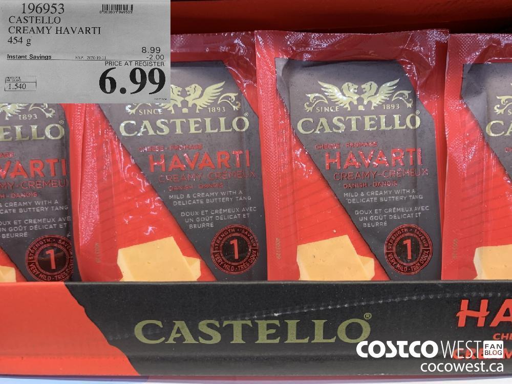 196953 CASTELLO CREAMY HAVARTI 454 g EXP. 2020-10-11 6.99