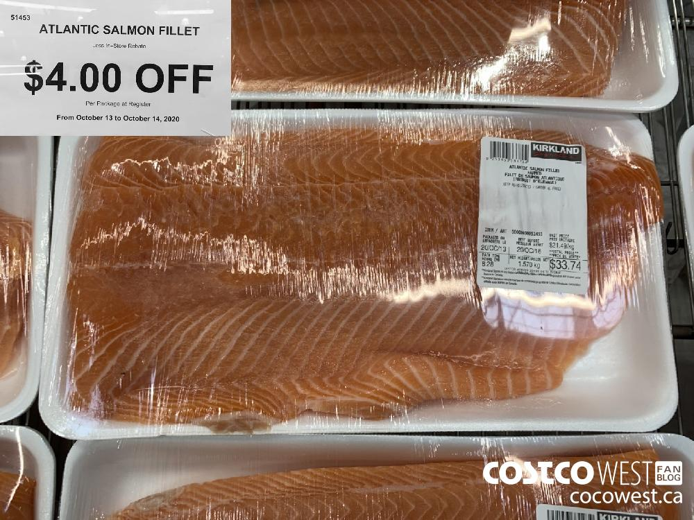 51453 ATLANTIC SALMON FILLET Less In-Store Rebate 94.00 OFF Per Package at Register From October 13 to October 14 2020