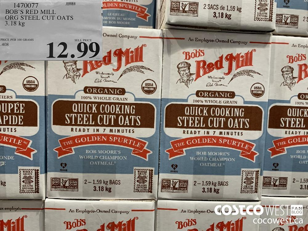 1470077 BOB'S RED MILL ORG STEEL CUT OATS 3.18 kg 12.99