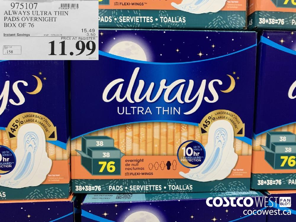 975107 ALWAYS ULTRA THIN PADS OVERNIGHT BOX OF 76 EXP. 2020-10-25 11.99