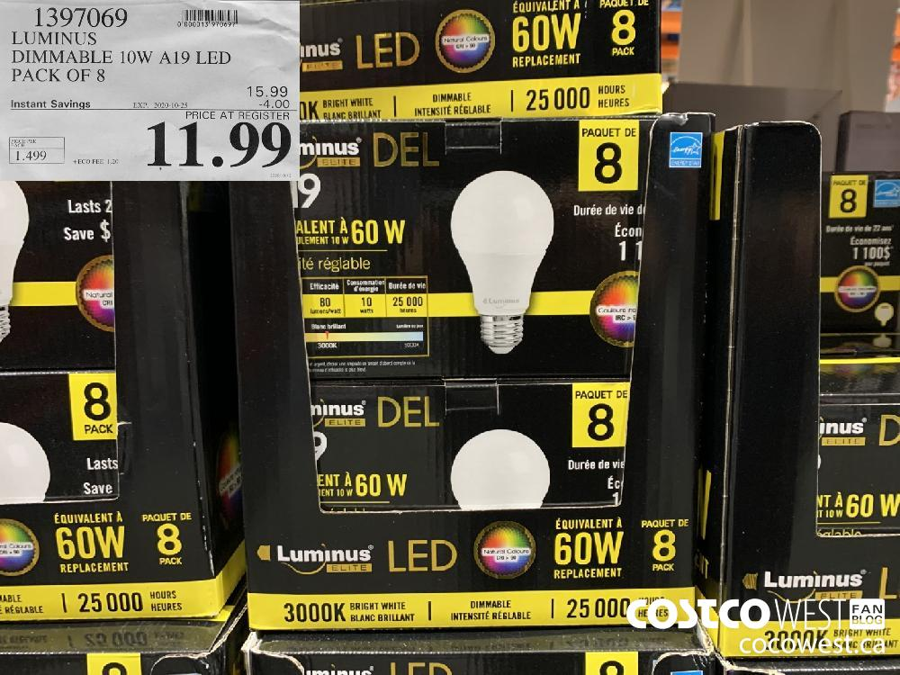 1397069 LUMINUS DIMMABLE 10W A19 LED PACK OF 8 EXP. 2020-10-25 11.99