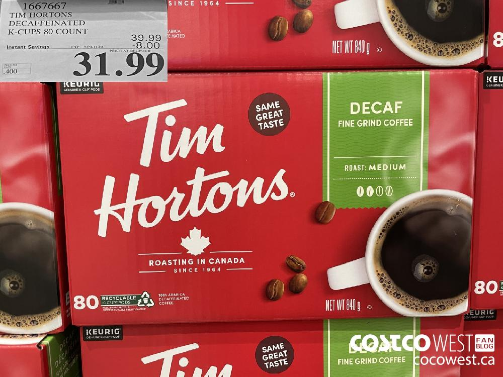 1667667 TIM HORTONS DECAFFEINATED K-CUPS 80 COUNT EXP. 2020-11-08 $31.99