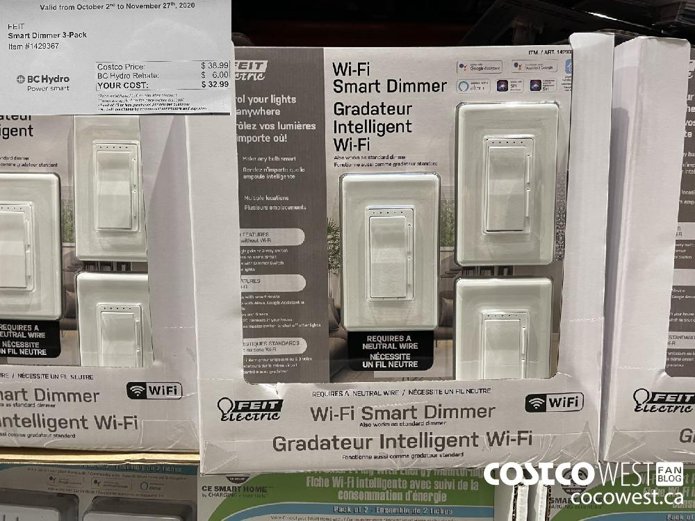 """1429367 FEIT Smart Dimmer 3-Pack Valid from October 2""""¢ to November 27"""" 2020 Costco Price: $38.99 BC Hydro BC Hydro Rebate: $ 6.00 Power smart YOUR COST: $ 32.99 *Price established before and after discount *Taxes are applied on the price before discount « Limit of 15 or less purchases per sku per customer * No bulk purchases by commercial contractors and suppliers"""