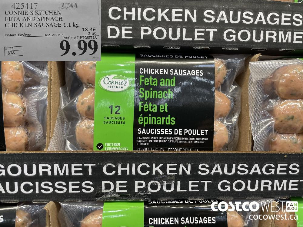 425417 CONNIE'S KITCHEN FETA AND SPINACH CHICKEN SAUSAGE 1.1 kg EXP. 2020-11-08 $9.99