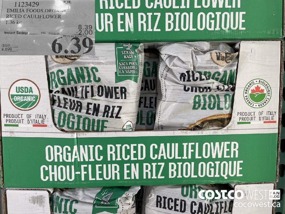 1123429 EMILIA FOODS ORGANIC RICED CAULIFLOWER 1.36 kg EXP. 2020-11-08 $6.39