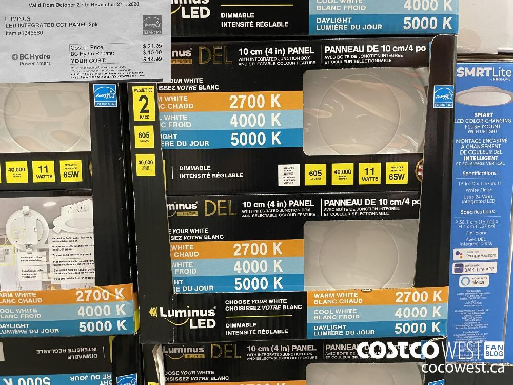 1346880 LUMINUS LED INTEGRATED CCT PANEL 2pk Valid from October 2 to November 27 2020 Costco Price $24.99 BC Hydro BC Hydro Rebate: $10.00 Power smart YOUR COST: $ 14.99