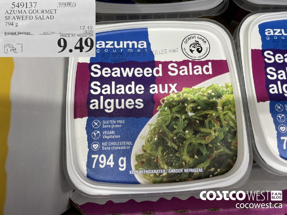 549137 AZUMA GOURMET SEAWEED SALAD 794 g EXP. 2020-11-15 $9.49