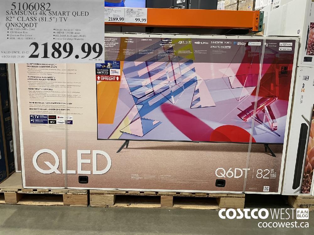 "5106082 SAMSUNG 4K SMART QLED 82"" CLASS (81.5"") TV QN82Q6DT $2189.99"