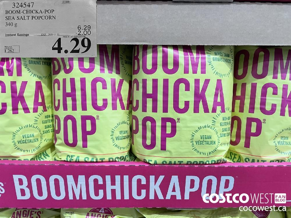 324547 BOOM-CHICKA-POP SEA SALT POPCORN 340 g EXP. 2020-11-22 $4.29
