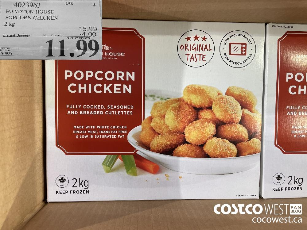 4023963 HAMPTON HOUSE POPCORN CHICKEN 2 kg EXP. 2020-11-22 $11.99