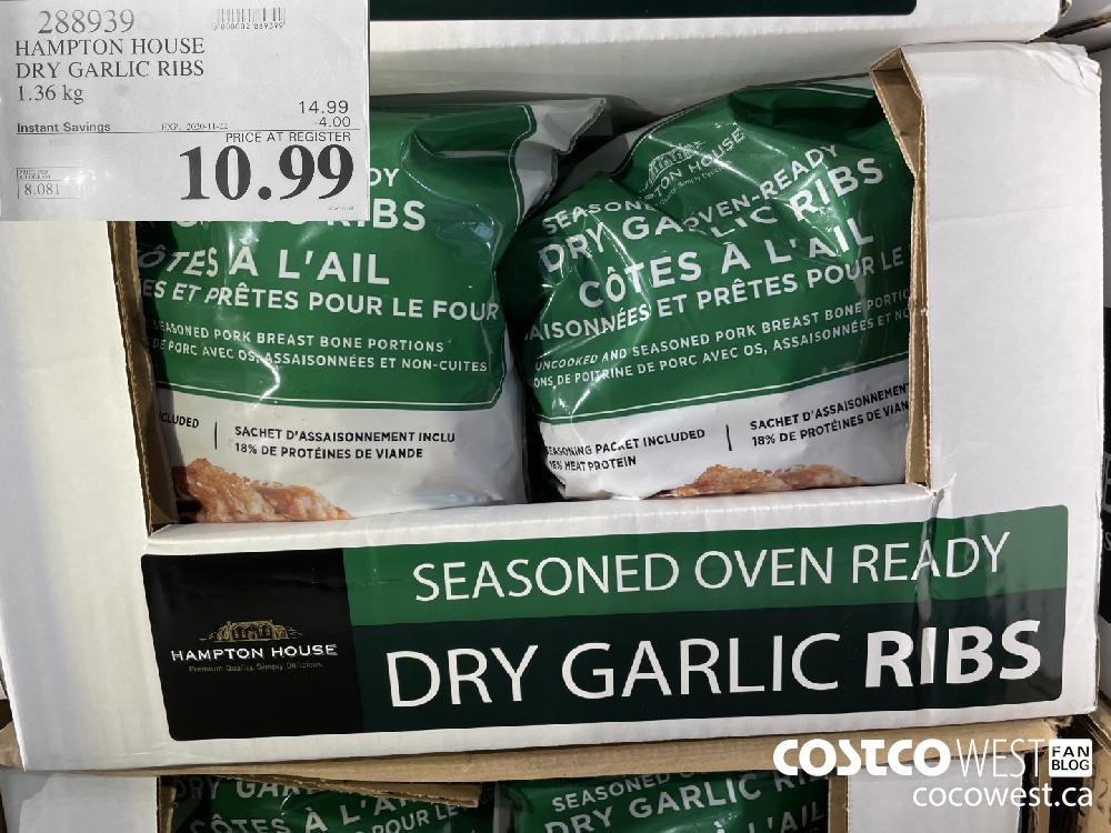 288939 HAMPTON HOUSE DRY GARLIC RIBS 1.36 kg EXP. 2020-11-22 $10.99