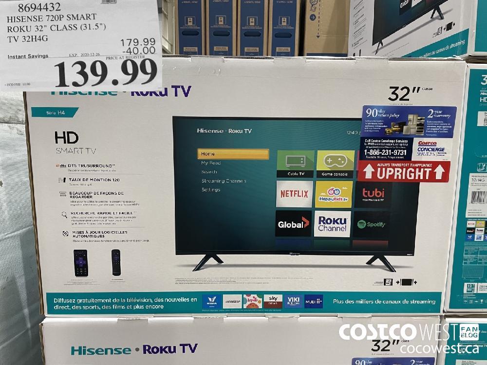"8694432 HISENSE 720P SMART ROKU 32"" CLASS (31.5"") TV 32H4G EXP. 2020-12-26 $139.99"