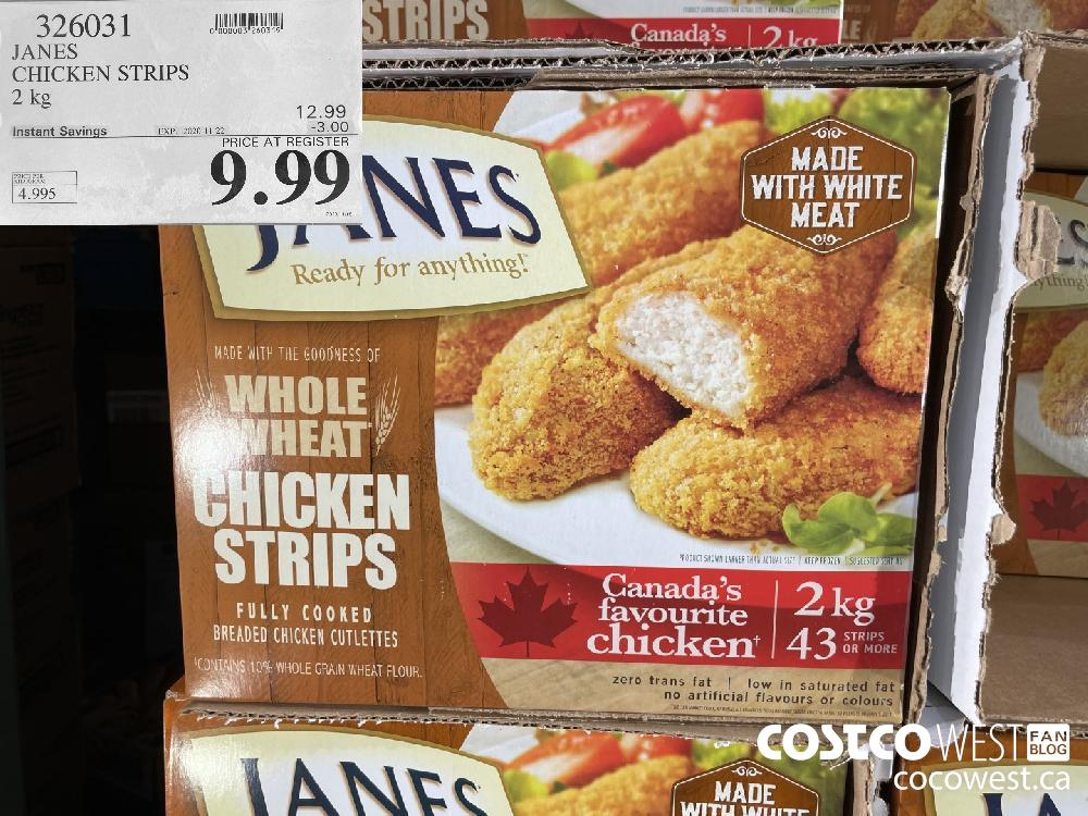 326031 JANES CHICKEN STRIPS 2 kg EXP. 2020-11-22 $9.99