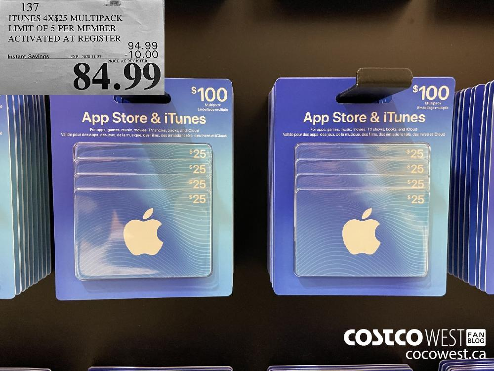 137 ITUNES 4X$25 MULTIPACK LIMIT OF 5 PER MEMBER ACTIVATED AT REGISTER EXP. 2020-11-27 $84.99