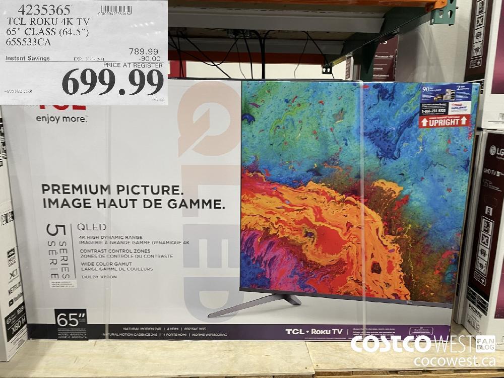 "4235365 TCL ROKU 4K TV 65"" CLASS (64.5"") 65S533CA EXPIRY DATE: 2020-12-31 $699.99"
