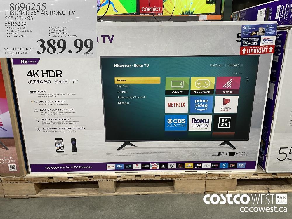 "8696255 HISENSE 55"" 4K ROKU TV De ClASS 55R6209 VALID UNTIL 12/31 $389.99"