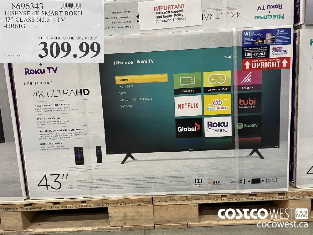 "8696343 HISENSE 4K SMART ROKU 43"" CLASS (42.5"") TV 43R61G PRICE VALID UNTIL 2020-12-31 $309.99"