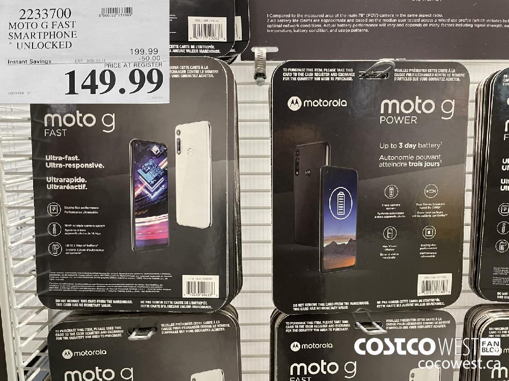 2233700 MOTO G FAST SMARTPHONE UNLOCKED EXPIRY DATE: 2020-12-31 $149.99