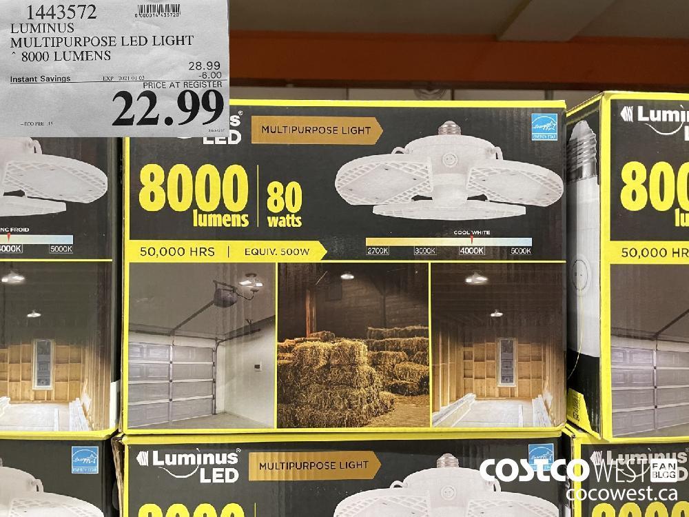 1443572 LUMINUS MULTIPURPOSE LED LIGHT 8000 LUMENS EXPIRY DATE: 2021-01-03 $22.99