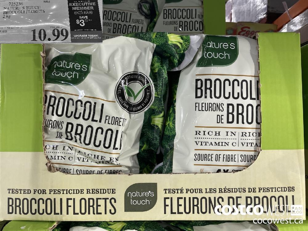 725236 NATURE'S TOUCH BROCCOLI FLORETS 2 kg $10.99