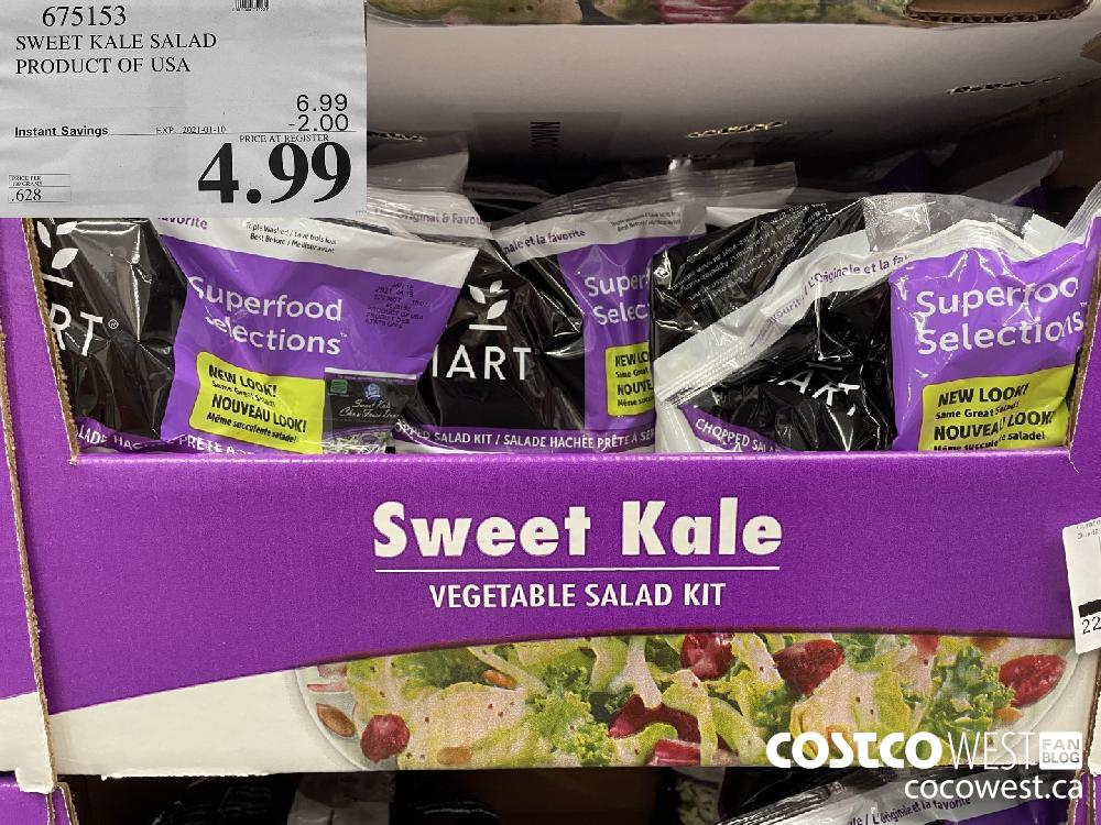 675153 SWEET KALE SALAD PRODUCT OF USA EXPIRY DATE: 2021-01-10 $4.99