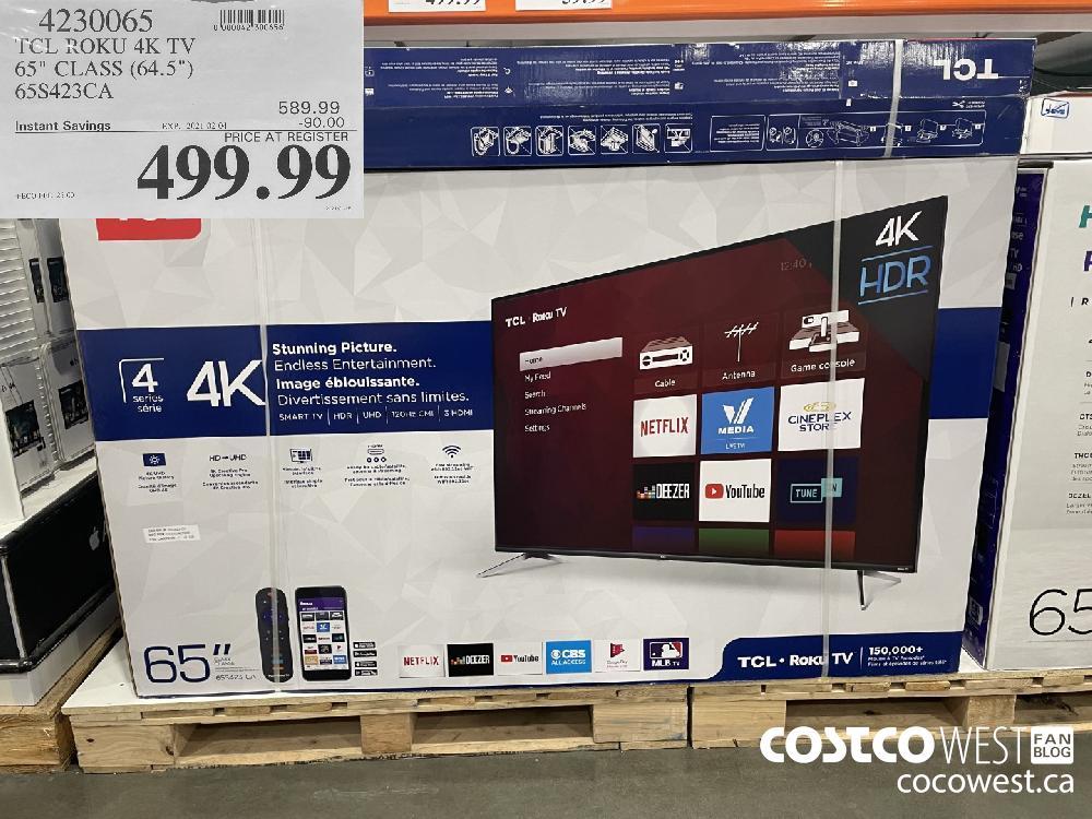 "4230065 TCL ROKU 4K TV 65"" CLASS (64.5"") 65S423CA EXPIRY DATE: 2021-02-04 $499.99"