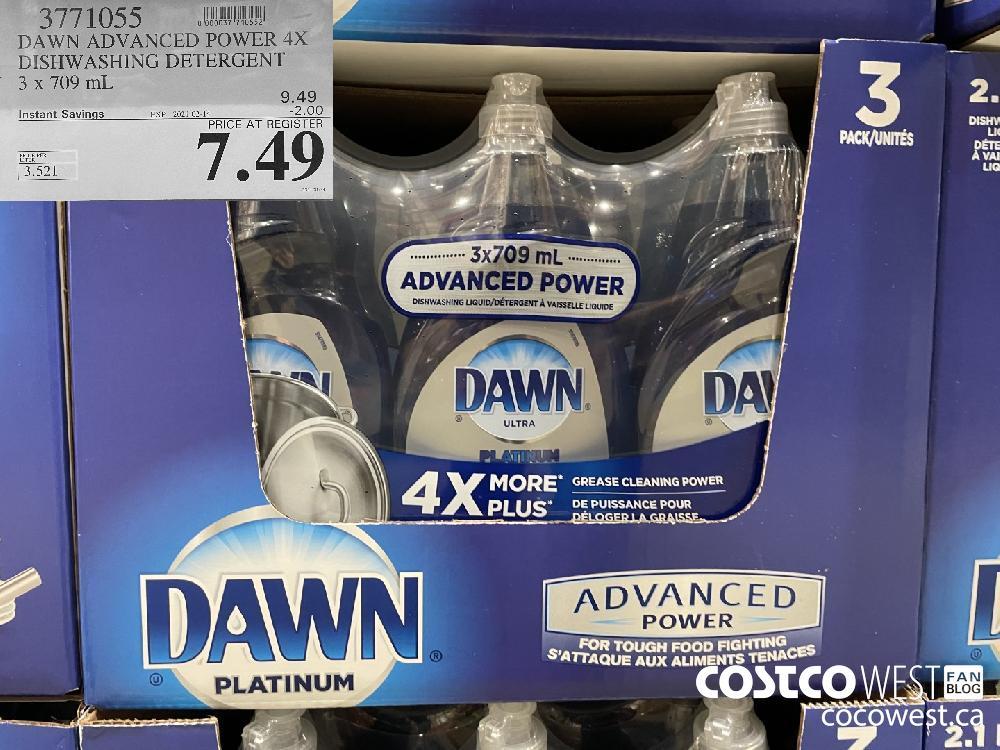 3771055 DAWN ADVANCED POWER 4X DISHWASHING DETERGENT 3 x 709 mL EXPIRY DATE: 2021-02-14 $7.49