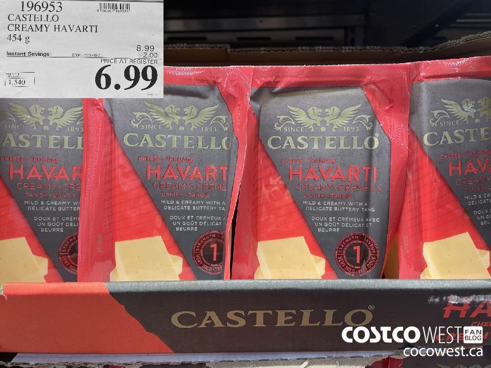 196953 CASTELLO CREAMY HAVARTI 454 g EXPIRY DATE: 2021-01-31 $6.99