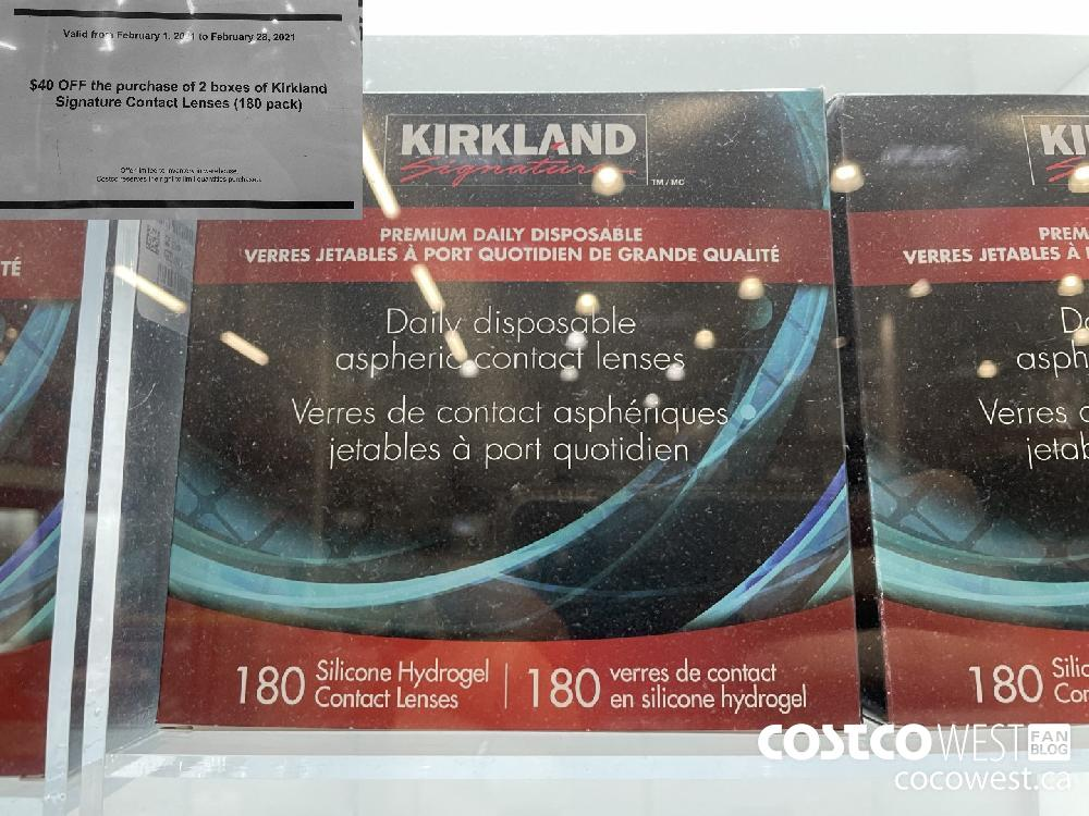 Kirkland Signature Contact Lenses (180 pack) Valid from February 1 2021 to February 28 2021 $40 OFF the purchase of 2 boxes of Offer limited to inventory in warehouse. Costco reserves the right to limit quantities purchased.