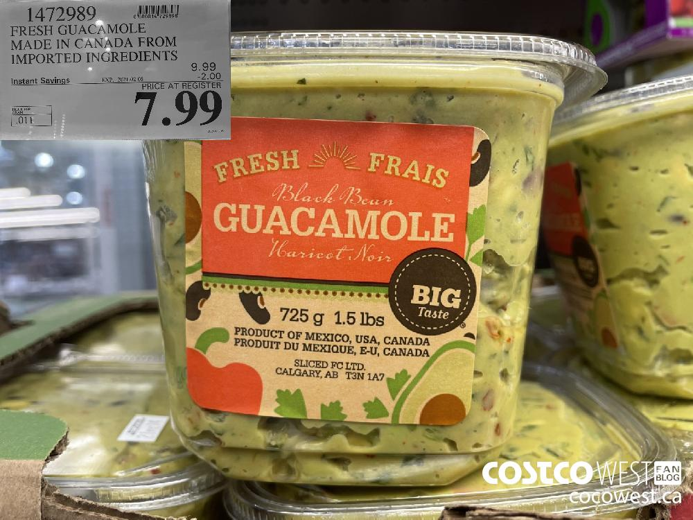 1472989 FRESH GUACAMOLE MADE IN CANADA FROM IMPORTED INGREDIENTS EXPIRY DATE: 2021-02-08 $7.99
