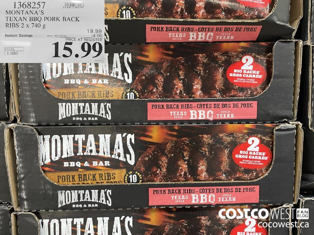 1368257 oii ue MONTANA'S TEXAN BBQ PORK BACK RIBS 2 x 740 ¢ 19.99 Instant Savings EXPIRY DATE: 2021-03-03 -4.00 PRICE AT REGISTER 15.99 PRICE PER 100 GRAMS