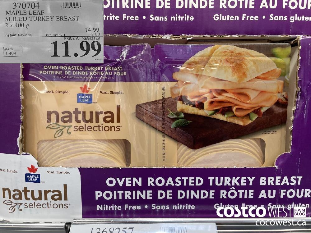370704 ou MAPLE LEAF | SLICED TURKEY BREAST 2 x 400 g b 14. Instant Savings EXPIRY DATE: 2021-03-14 -3.00 PRICE AT REGISTER 11.99