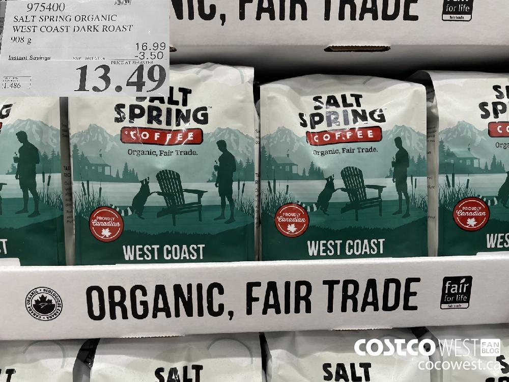975400 SALT SPRING ORGANIC WEST COAST DARK ROAST 908 g EXPIRY DATE: 2021-03-14 $13.49