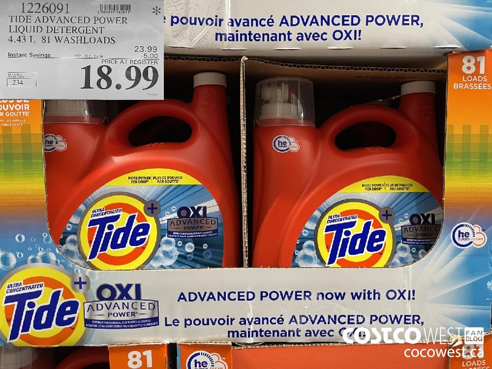 1226091 TIDE ADVANCED POWER LIQUID DETERGENT 4.43 L 81 WASHLOADS EXPIRY DATE: 2021-03-14 $18.99