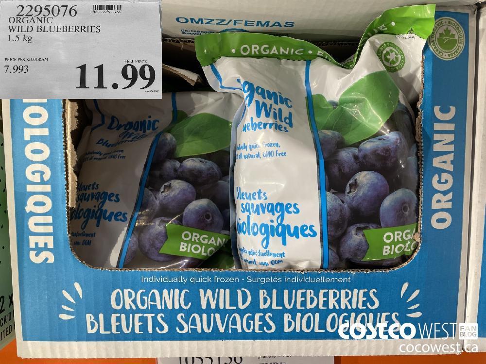 2295076 ORGANIC WILD BLUEBERRIES 1.5 kg $11.99
