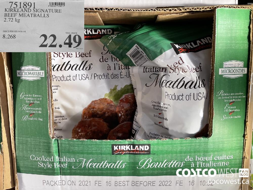 751891 KIRKLAND SIGNATURE BEEF MEATBALLS 2.72 kg $22.49