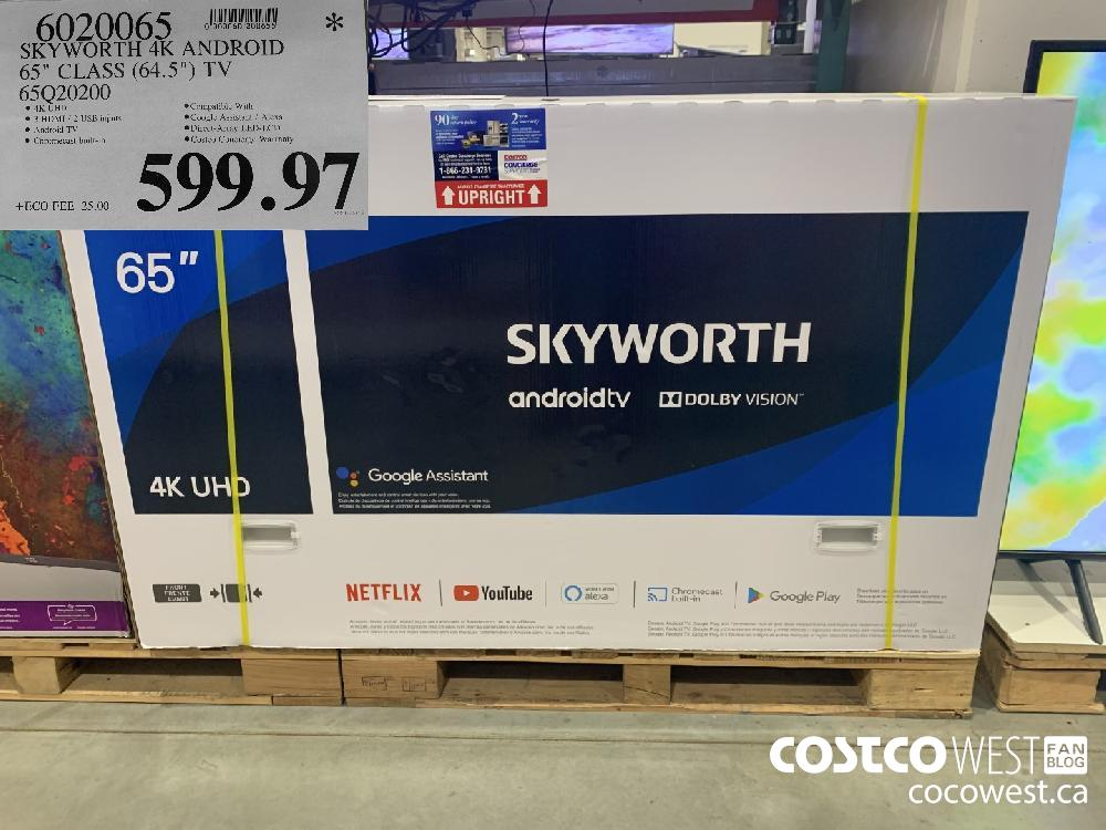 "6020065 SKYWORTH 4K ANDROID 65"" CLASS (64.5"") TV 65Q20200 $599.97"