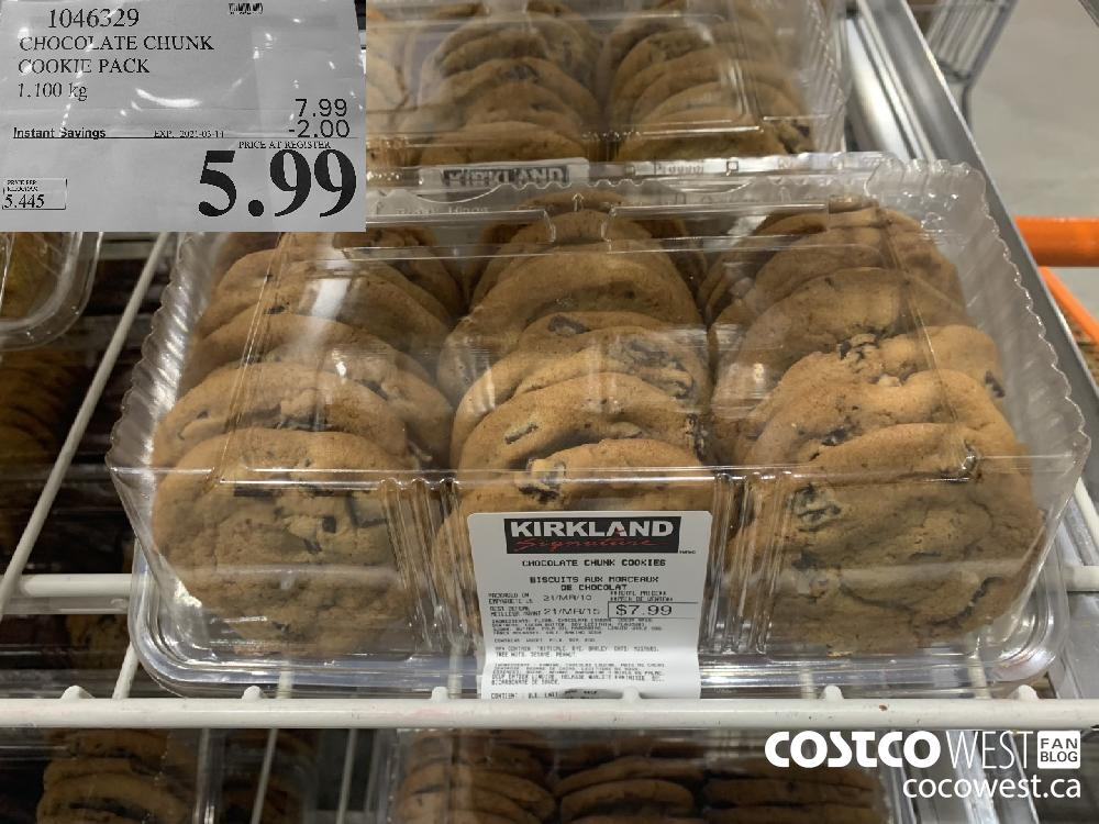 1046329 CHOCOLATE CHUNK COOKIE PACK 1.100 kg EXPIRY DATE: 2021-03-14 $5.99