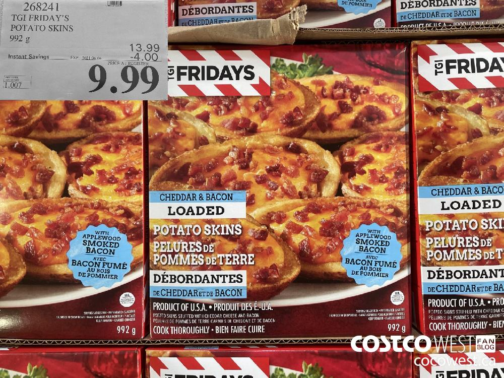 268241 TGI FRIDAY'S POTATO SKINS 992 g EXPIRY DATE: 2021-04-04 $9.99
