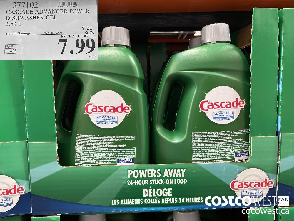 377102 CASCADE ADVANCED POWER DISHWASHER GEL 2.83 L EXPIRY DATE: 2021-03-28 $7.99