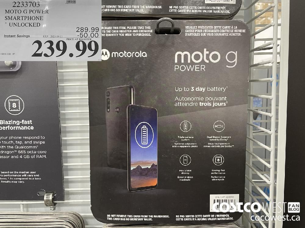 2233703 MOTO G POWER SMARTPHONE UNLOCKED EXPIRY DATE: 2021-04-11 $239.99