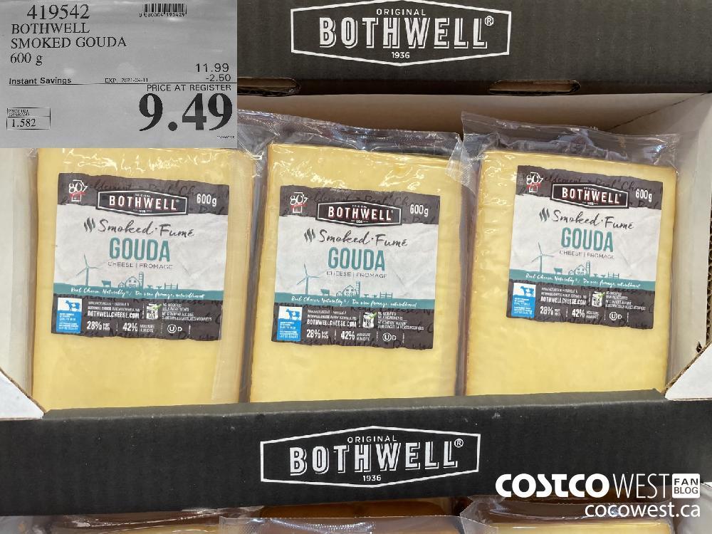 419542 BOTHWELL SMOKED GOUDA 600 g EXPIRY DATE: 2021-04-11 $9.49